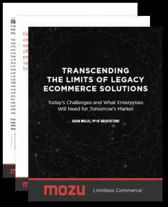 Enterprise eCommerce Challenges, Solutions, and the Mozu Platform