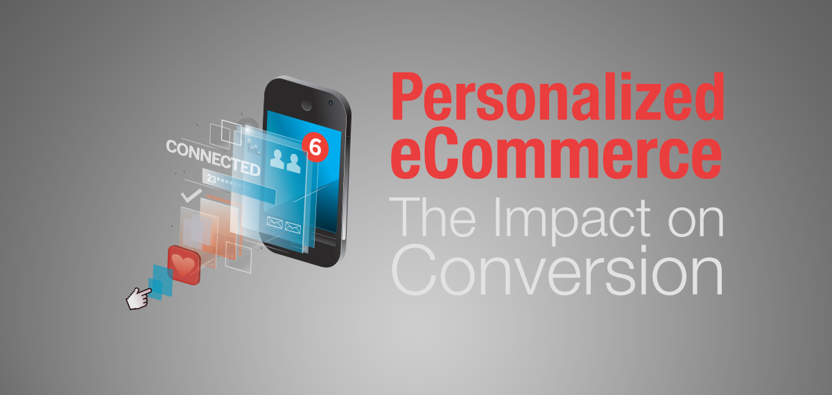 Personalized eCommerce: The Impact on Online Sales Conversions