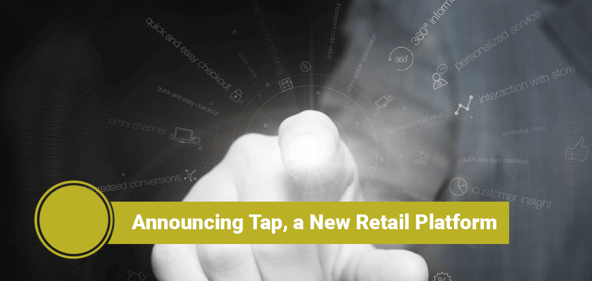 Announcing Tap, platform for a connected retail experience from Echidna