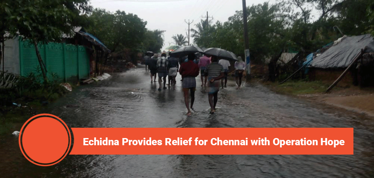 Echidna Provides Relief to Chennai with Operation Hope